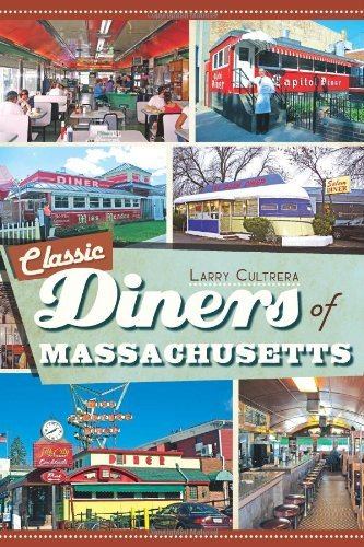 Larry Cultrera Classic Diners Of Massachusetts