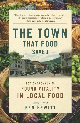 Ben Hewitt The Town That Food Saved How One Community Found Vitality In Local Food