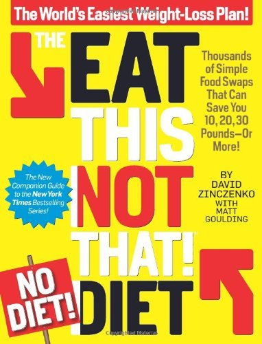 David Zinczenko The Eat This Not That! No Diet Diet The World's Easiest Weight Loss Plan!