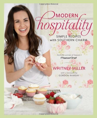 Whitney Miller Modern Hospitality Simple Recipes With Southern Charm