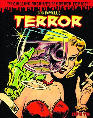 Craig Yoe Bob Powell's Terror The Chilling Archives Of Horror Comics!