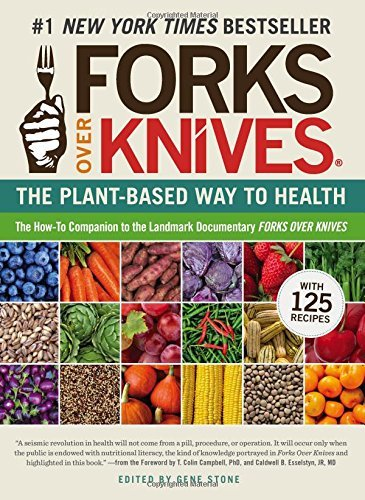 Gene Stone Forks Over Knives The Plant Based Way To Health