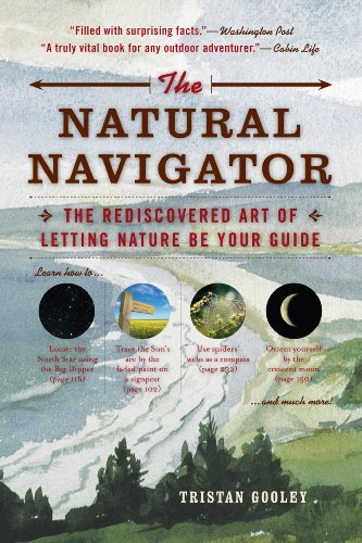 Tristan Gooley The Natural Navigator The Rediscovered Art Of Letting Nature Be Your Gu