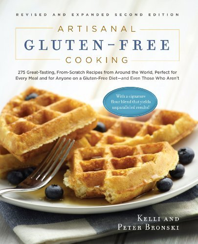Kelli Bronski Artisanal Gluten Free Cooking 275 Great Tasting From Scratch Recipes From Arou 0002 Edition;revised Expand