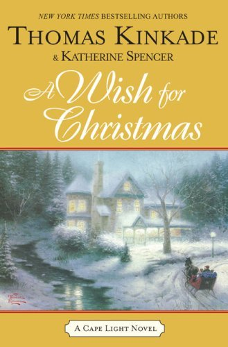 Thomas Kinkade Katherine Spencer A Wish For Christmas (cape Light)