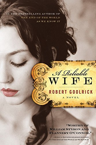 Robert Goolrick A Reliable Wife
