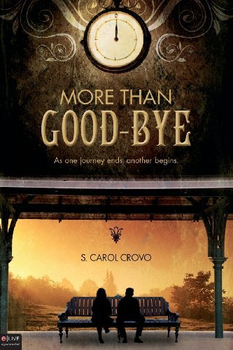 S. Carol Crovo More Than Good Bye As One Journey Ends Another Begins