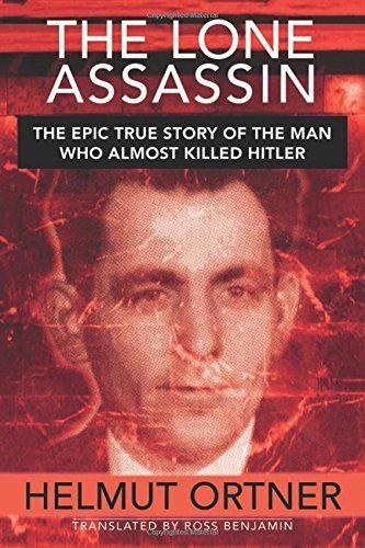 Helmut Ortner Lone Assassin The Epic True Story Of The Man Who Almost Killed