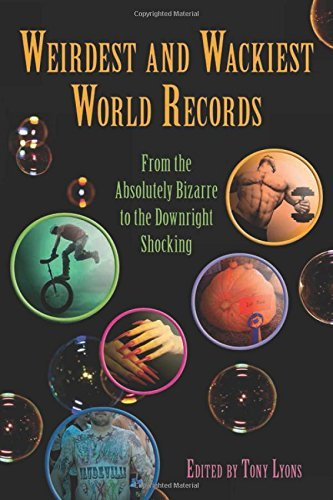 Jason Katzman Weirdest And Wackiest World Records From The Absolutely Bizarre To The Downright Shoc