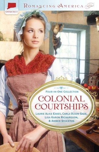 Laurie Alice Eakes Colonial Courtships