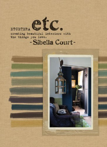 Sibella Court Etcetera Creating Beautiful Interiors With The Things You