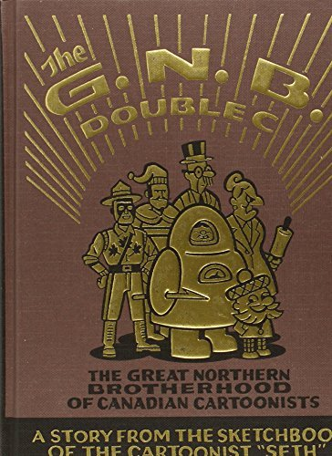 Seth Great Northern Brotherhood Of Canadian Cartoon The