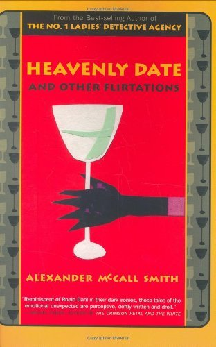 Alexander Mccall Smith Heavenly Date And Other Flirtations
