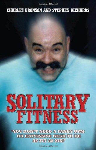 Charles Bronson Solitary Fitness