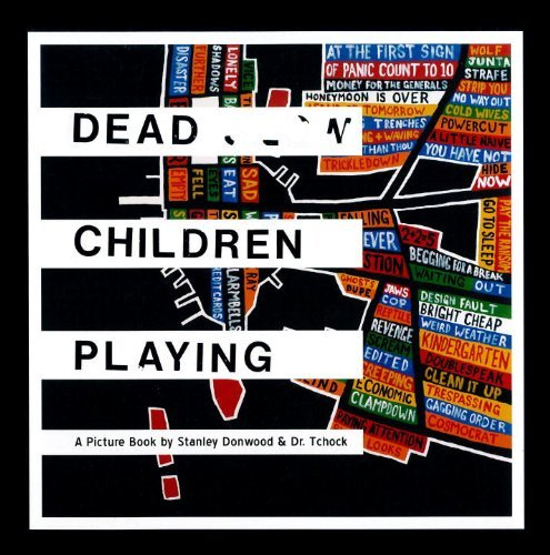 Donwood Stanley Dr. Tchock Dead Children Playing A Picture Book (hardcover)
