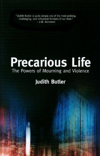Judith P. Butler Precarious Life The Powers Of Mourning And Violence