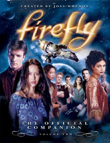 Joss Whedon Firefly Volume 2 The Official Companion