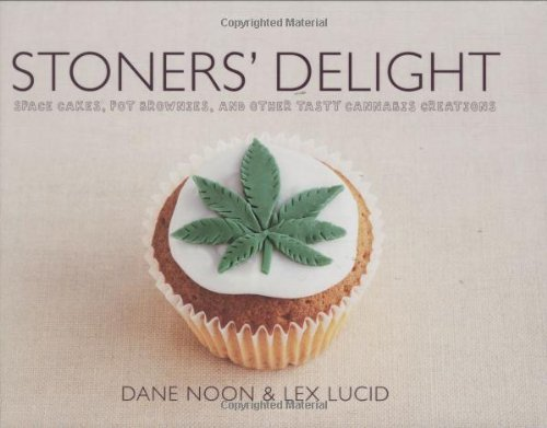 Dane Noon Stoners' Delight Space Cakes Pot Brownies And Other Tasty Cannab