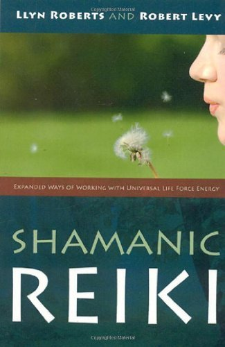 Robert Levy Shamanic Reiki Expanded Ways Of Working With Universal Life Forc