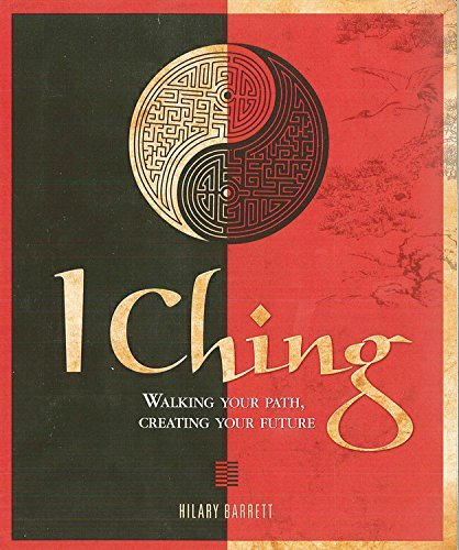 Hilary Barrett I Ching Walking Your Path Creating Your Future