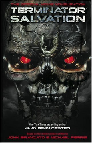 Alan Dean Foster Terminator Salvation The Official Movie Novelization