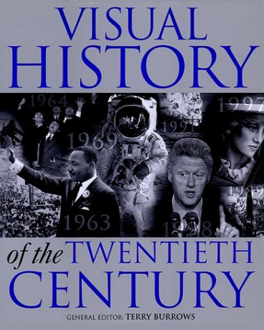 Terry Burrows Visual History Of The Twentieth Century