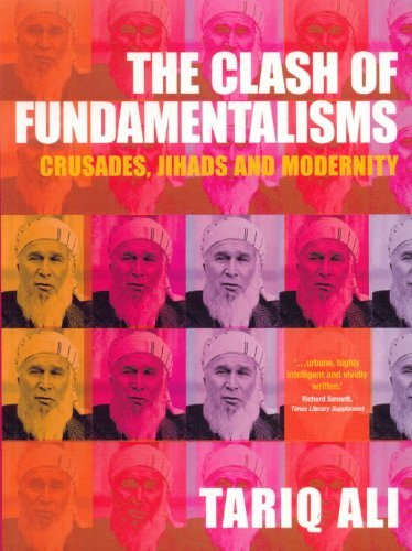 Tariq Ali The Clash Of Fundamentalisms Crusades Jihads And Modernity