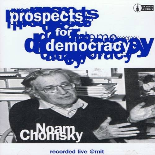 Noam Chomsky Prospects For Democracy