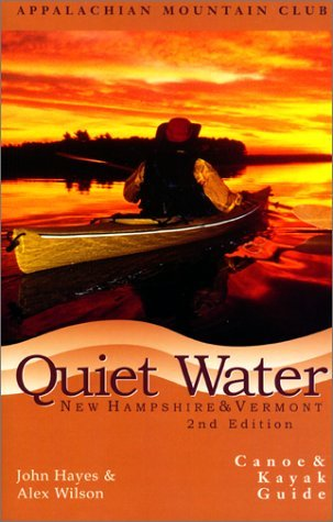 John Hayes Quiet Water New Hampshire And Vermont Canoe And Kayak Guide