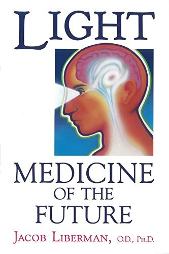 Jacob Liberman Light Medicine Of The Future How We Can Use It To Heal Original