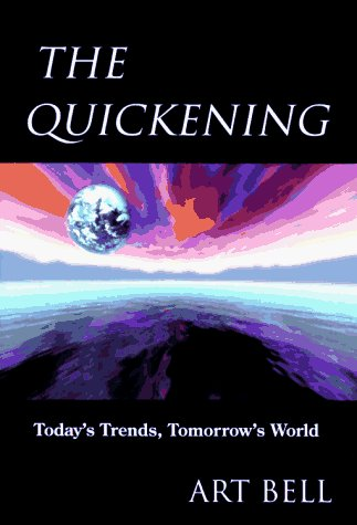 Art Bell Quickening Today's Trends Tomorrow's World