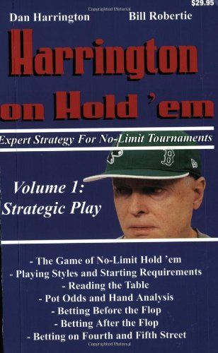 Dan Harrington Harrington On Hold 'em Volume 1 Expert Strategy For No Limit Tournaments Strateg