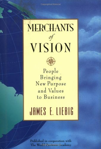 James E. Liebig Merchants Of Vision