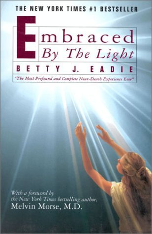 Melvin Moses Betty J. Eadie Embraced By The Light
