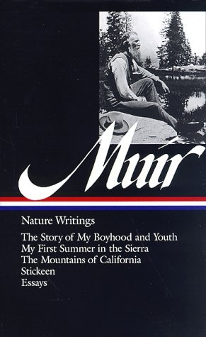 John Muir John Muir Nature Writings The Story Of My Boyhood And Yout