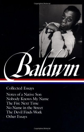 James Baldwin James Baldwin Collected Essays Notes Of A Native Son Nobody