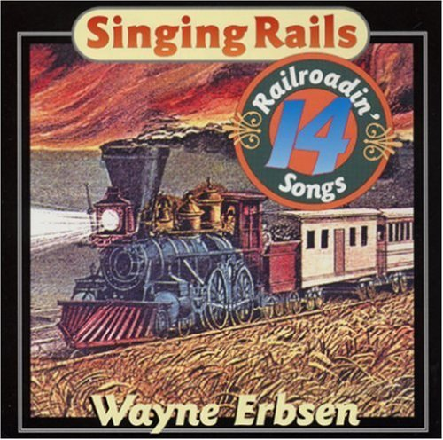 Wayne Erbsen Singing Rails