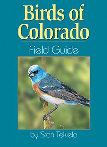 Stan Tekiela Birds Of Colorado Field Guide