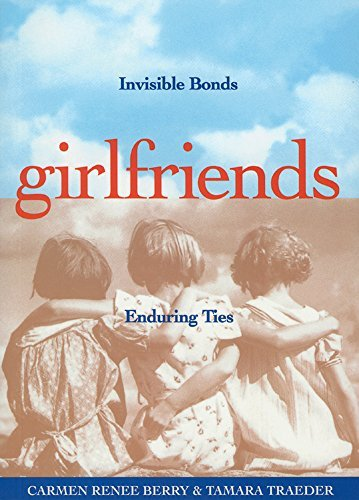 Carmen Renee Berry Girlfriends Invisible Bonds Enduring Ties