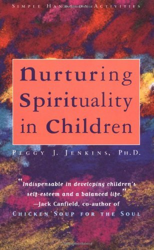 Peggy Joy Jenkins Nurturing Spirituality In Children Simple Hands On Activities 0 Edition;