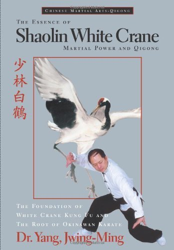 Jwing Ming Yang The Essence Of Shaolin White Crane Martial Power And Qigong