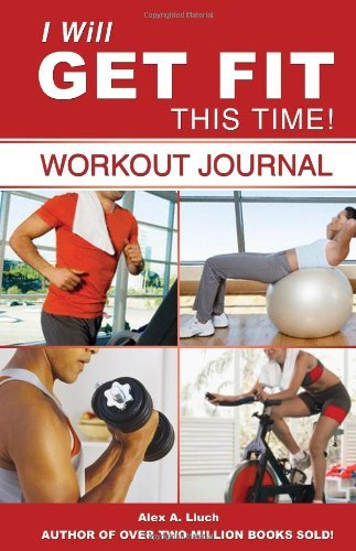 "Alex A. Lluch I Will Get Fit This Time! Workout Journal [with ""i Did It"" Stickers And Por"
