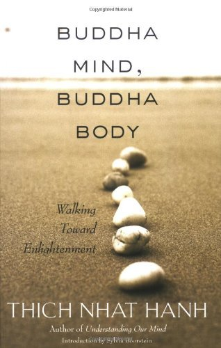 Thich Nhat Hanh Buddha Mind Buddha Body Walking Toward Enlightenment