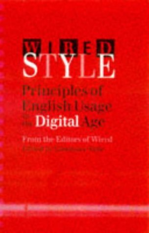 Constance Hale Wired Style Principles Of English Usage In The Digital Age