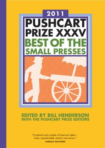 Bill Henderson The Pushcart Prize Xxxv Best Of The Small Presses 2011