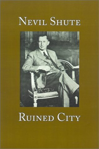Nevil Shute Ruined City