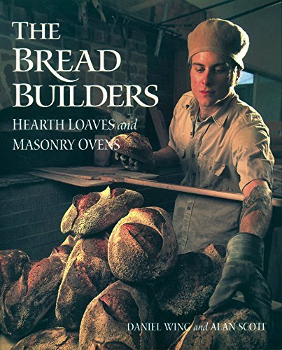 Alan Scott The Bread Builders Hearth Loaves And Masonry Ovens