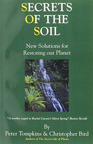Peter Tompkins Secrets Of The Soil New Solutions For Restoring Our Planet