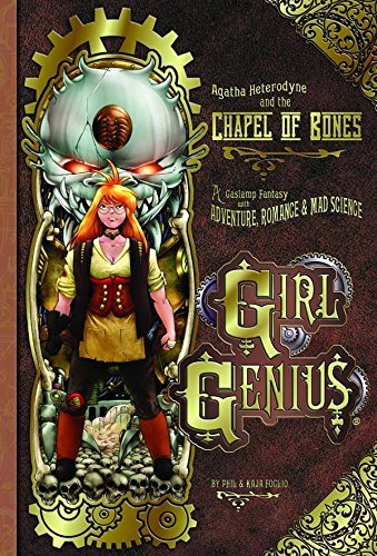 Kaja Foglio Agatha Heterodyne & The Chapel Of Bones A Gaslamp Fantasy With Adventure Romance & Mad S