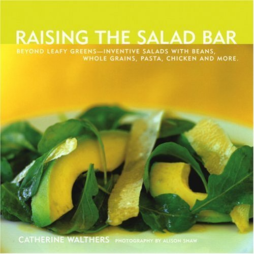 Catherine Walthers Raising The Salad Bar Beyond Leafy Greens Inventive Salads With Beans
